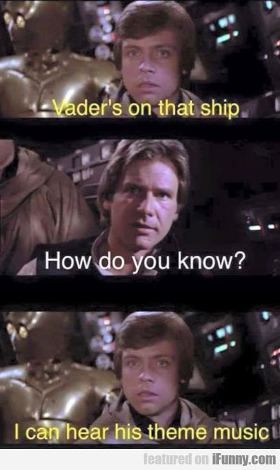Vader's On That Ship...