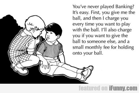 you ve never played banking.