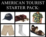 American Tourist Starter Pack...