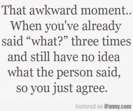 that awkward moment when you ve already said what