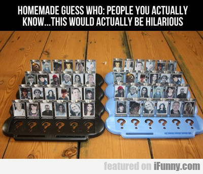 homemade guess who...
