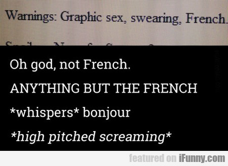 oh god, not french...