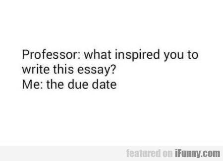 Professor What Inspired You To Write