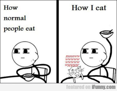 How Normal People Eat.