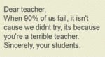 Dear Teacher When 90 % Of Us Fail