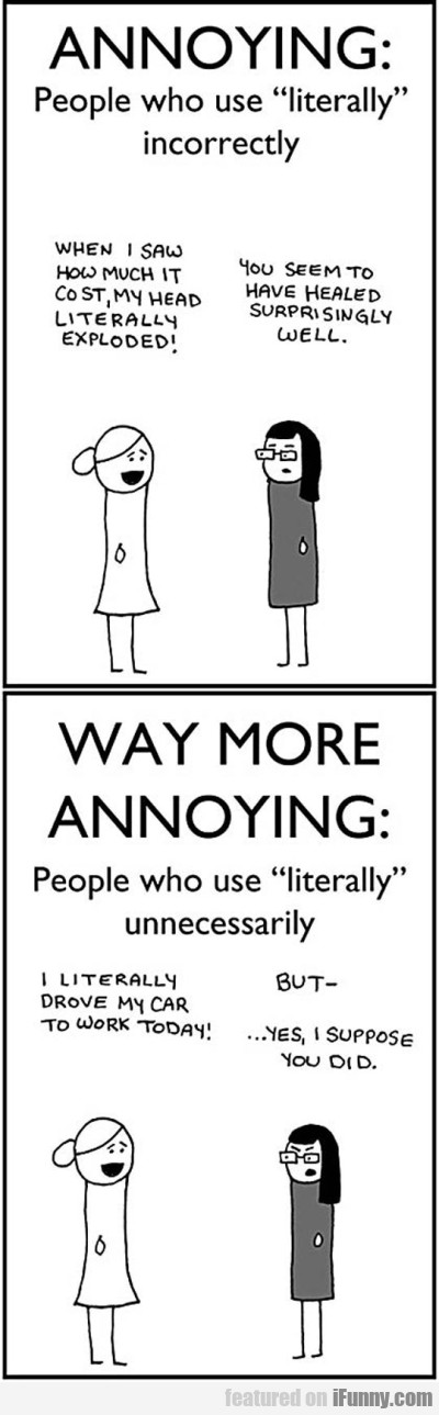 Annoying People Who Use Literally