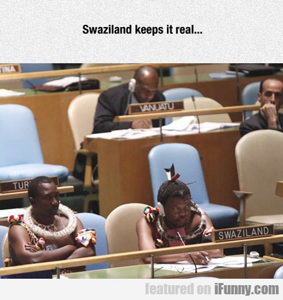 swaziland keeps it real...