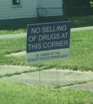 No Selling Of Drugs At This Corner...