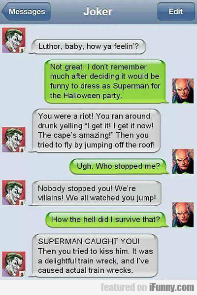 Luthor, Baby, How Ya Feelin?