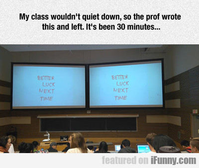 My Class Wouldn't Quiet Down...