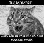 The Moment When You See Your Dad Holding Your Cell