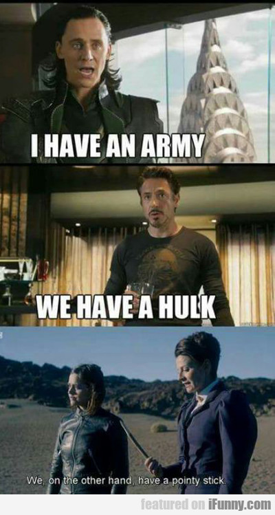 I Have An Army, We Have A Hulk...