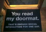 You Read My Doormat...