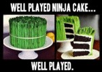 Well Played Ninja Cake...