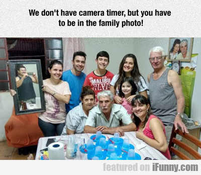 we don't have a camera timer...