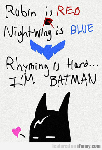 Robin Is Red, Nightwing Is Blue...