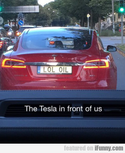 The Tesla In Front Of Us....