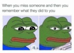 When You Miss Someone And Then You Remember...
