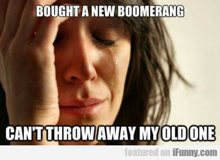 Bought A New Boomerang...