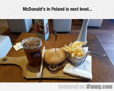 Mcdonald's In Poland Is Next Level...