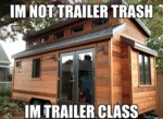 I'm Not Trailer Trash...