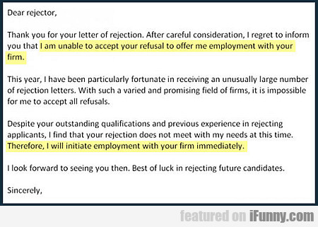 Dear Rejector, Thank You For Your Letter...