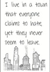I Live In A Town That Everyone Claims To Hate...