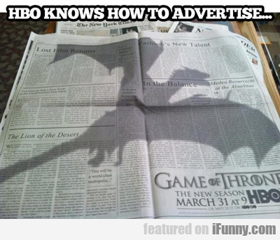 Hbo Knows How To Advertise...