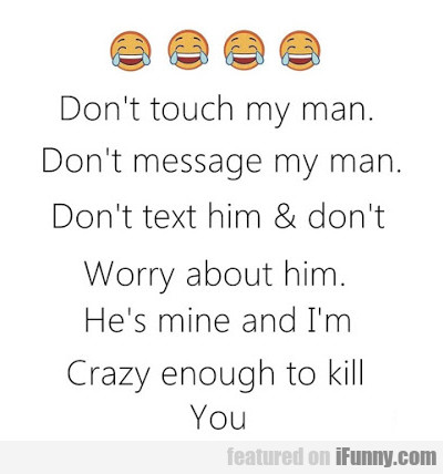 Don't Touch My Man!
