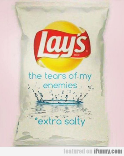 Lays: The Tears Of My Enemies...