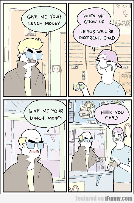 give me your lunch money!