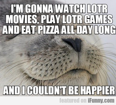 I'm Going To Watch Lotr Movies...