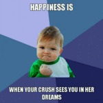 Happiness Is When Your Crush...