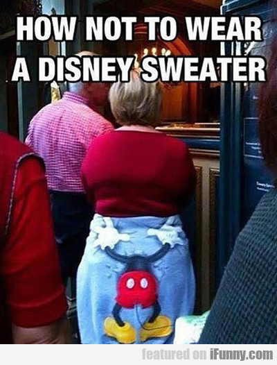 How Not To Wear A Disney Sweater...