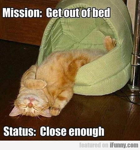 mission: get out of bed
