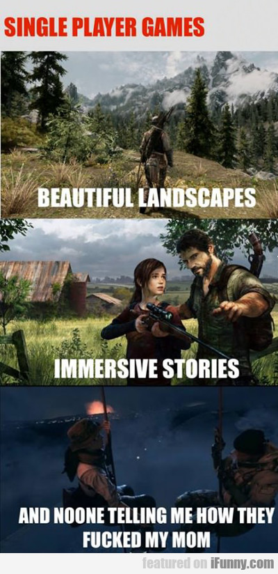 Single Player Games...