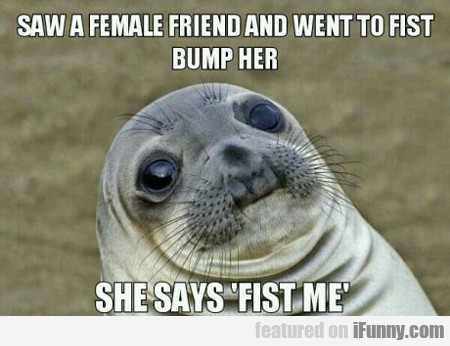 Saw A Female Friend...