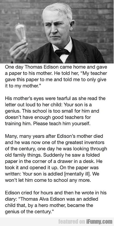One Day Thomas Edison Came Home And...