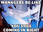 Managers Be Like...