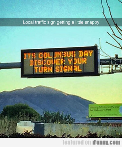 Local Traffic Sign Getting A Little Snappy...