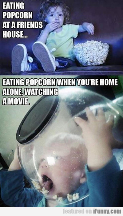 Eating Popcorn At A Friend's House...