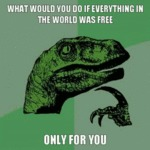 What Would You Do If Everything In The World...