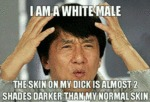 I Am A White Male...