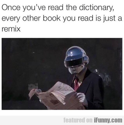 Once You've Read The Dictionary...