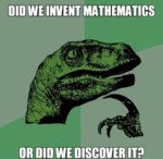 Did We Invent Mathematics?