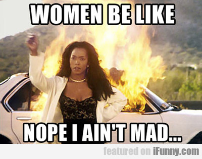 Women Be Like...