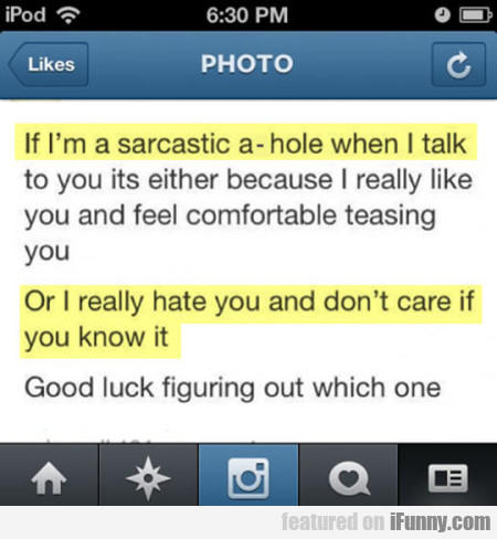 If I M A Sarcastic A Hole When