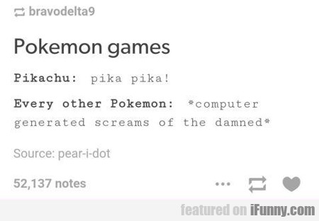 Pokemon Games...