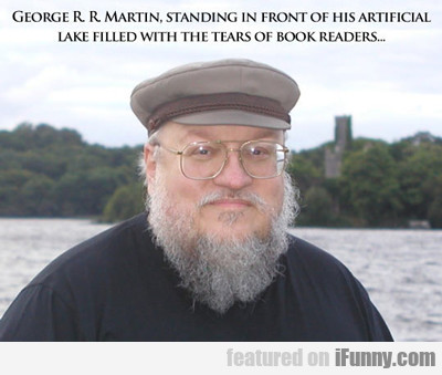 George R. R. Martin, Standing In Front...