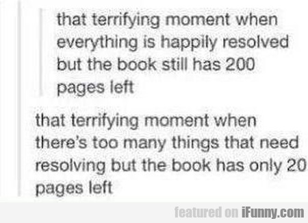 That Terrifying Moment When Everything Is Happily